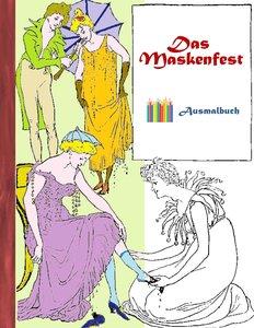 Das Maskenfest (Ausmalbuch)