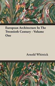 European Architecture In The Twentieth Century - Volume One