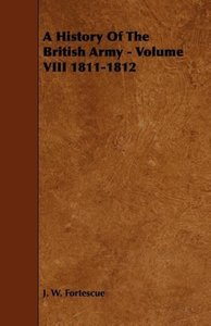 A History Of The British Army - Volume VIII 1811-1812
