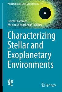 Characterizing Stellar and Exoplanetary Environments