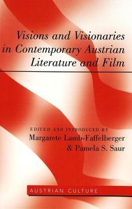 Visions and Visionaries in Contemporary Austrian Literature and