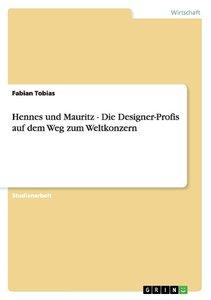 Hennes und Mauritz. Die Designer-Profis auf dem Weg zum Weltkonz