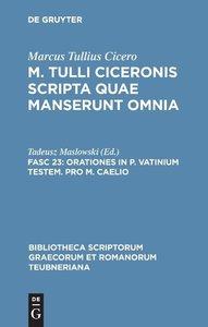 M. Tulli Ciceronis scripta quae manserunt omnia, Fasc 23, Oratio