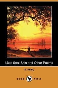 Little Seal-Skin and Other Poems (Dodo Press)