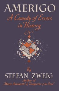 Zweig, S: Amerigo A Comedy of Errors in History