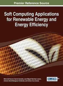 Soft Computing Applications for Renewable Energy and Energy Effi