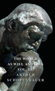 The World As Will Idea - Vol III