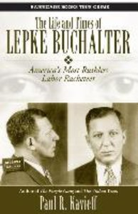The Life and Times of Lepke Buchalter