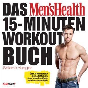 Das Men's Health 15-Minuten-Workout-Buch