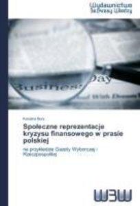 Spoleczne reprezentacje kryzysu finansowego w prasie polskiej