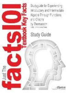 Studyguide for Experiencing Introductory and Intermediate Algebr