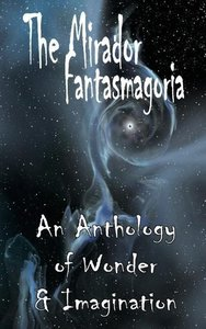 The Mirador Fantasmagoria