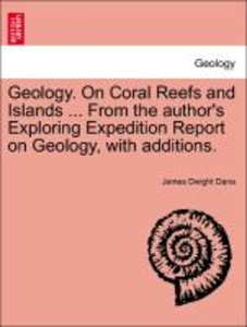 Geology. On Coral Reefs and Islands ... From the author's Explor