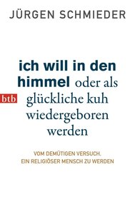 Schmieder, J: Ich will in den Himmel