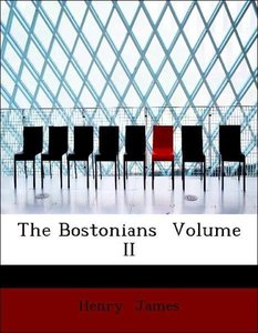 The Bostonians Volume II