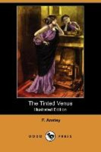 The Tinted Venus (Illustrated Edition) (Dodo Press)