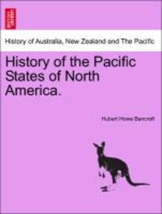 History of the Pacific States of North America. Vol. II