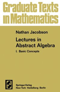 Lectures in Abstract Algebra I
