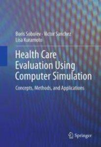Health Care Evaluation Using Computer Simulation
