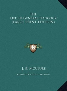 The Life Of General Hancock (LARGE PRINT EDITION)