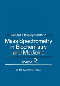 Recent Developments in Mass Spectrometry in Biochemistry and Med