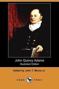 John Quincy Adams (Illustrated Edition) (Dodo Press)