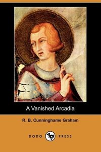A Vanished Arcadia (Dodo Press)