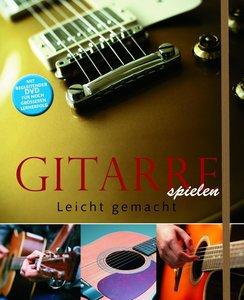 Gitarre spielen leicht gemacht
