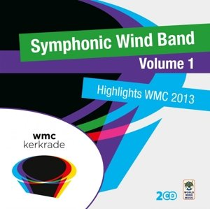 Highlights WMC 2013-Symphonic Wind Band Vol.1