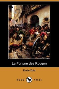 La Fortune Des Rougon (Dodo Press)