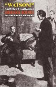 """""""Watson!"""" and Other Unauthorized Sherlock Holmes Pastiches, Paro"""