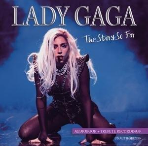 Lady Gaga-The Story So Far-Unauthorized