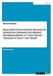 Binary Bond. Videotechnische Messung von ästhetischen Merkmalen