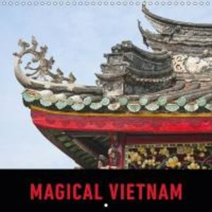 Magical Vietnam (Wall Calendar 2015 300 × 300 mm Square)