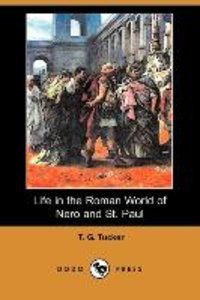 Life in the Roman World of Nero and St. Paul (Dodo Press)