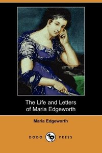 The Life and Letters of Maria Edgeworth
