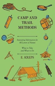 Camp and Trail Methods - Interesting Information for All Lovers