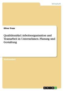 Qualitätszirkel. Arbeitsorganisation und Teamarbeit in Unternehm