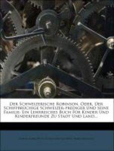 Der Schweizerische Robinson, Oder, Der Schiffbrüchige Schweizer-