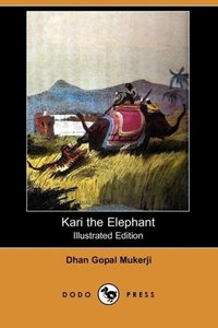 Kari the Elephant (Illustrated Edition) (Dodo Press)