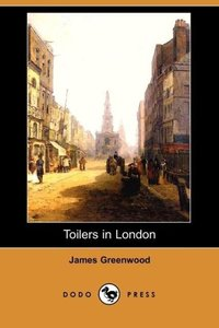 Toilers in London (Dodo Press)