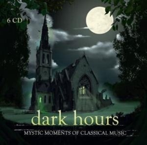 Dark Hours - Mystic Moments of Classical Music