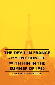 The Devil in France - My Encounter with Him in the Summer of 194