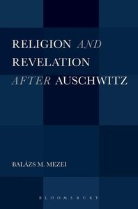 Religion and Revelation after Auschwitz