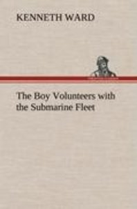 The Boy Volunteers with the Submarine Fleet
