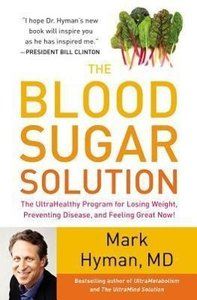 The Blood Sugar Solution: The Ultrahealthy Program for Losing We