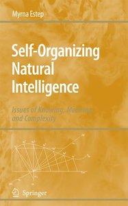 Self-Organizing Natural Intelligence