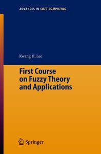 First Course on Fuzzy Theory and Applications