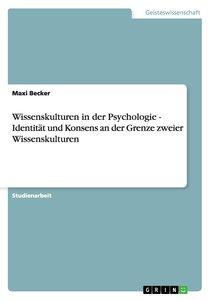 Wissenskulturen in der Psychologie - Identität und Konsens an de