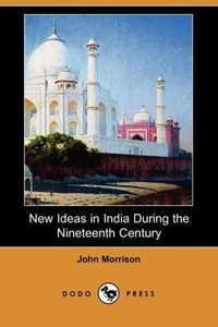 New Ideas in India During the Nineteenth Century (Dodo Press)